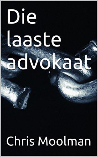 Die laaste advokaat (Afrikaans Edition) 7685