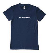 Got Afrikaans? Language Nationality Country T-Shirt Tee Shirt Top Navy S 81
