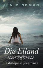 Die Eiland: 'n distopiese jeugroman (Eilandserie Book 1) (Afrikaans Edition) 49