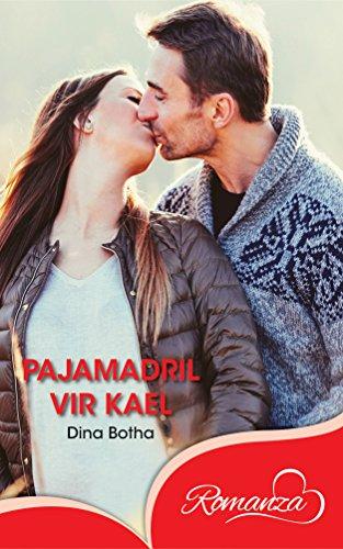 Pajamadril vir Kael (Afrikaans Edition) 7261