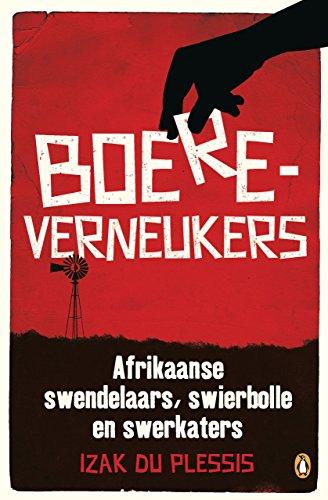 Boereverneukers: Afrikaanse swendelaars, swierbolle en swerkaters (Afrikaans Edition) Afrikaanse eBoek 165831