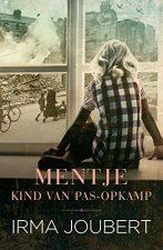 Mentje – Kind van die Pas-Opkamp (Afrikaans) (Afrikaans Edition) eBoek 172057