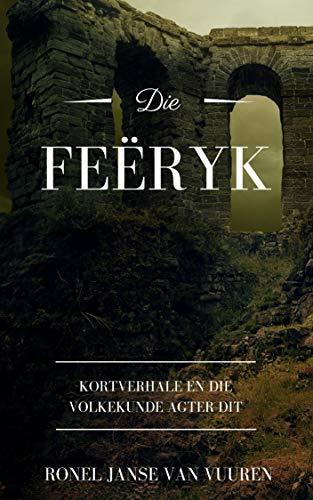 Die Feëryk (Feëverhale Book 1) (Afrikaans Edition) 188079