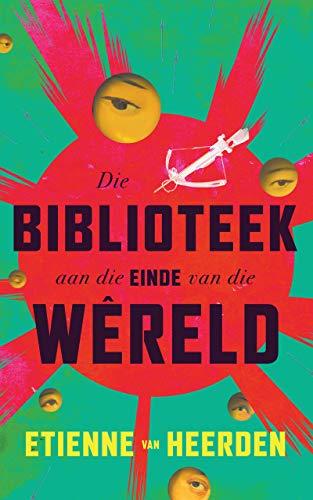 Die biblioteek aan die einde van die wêreld (Afrikaans Edition) 188136